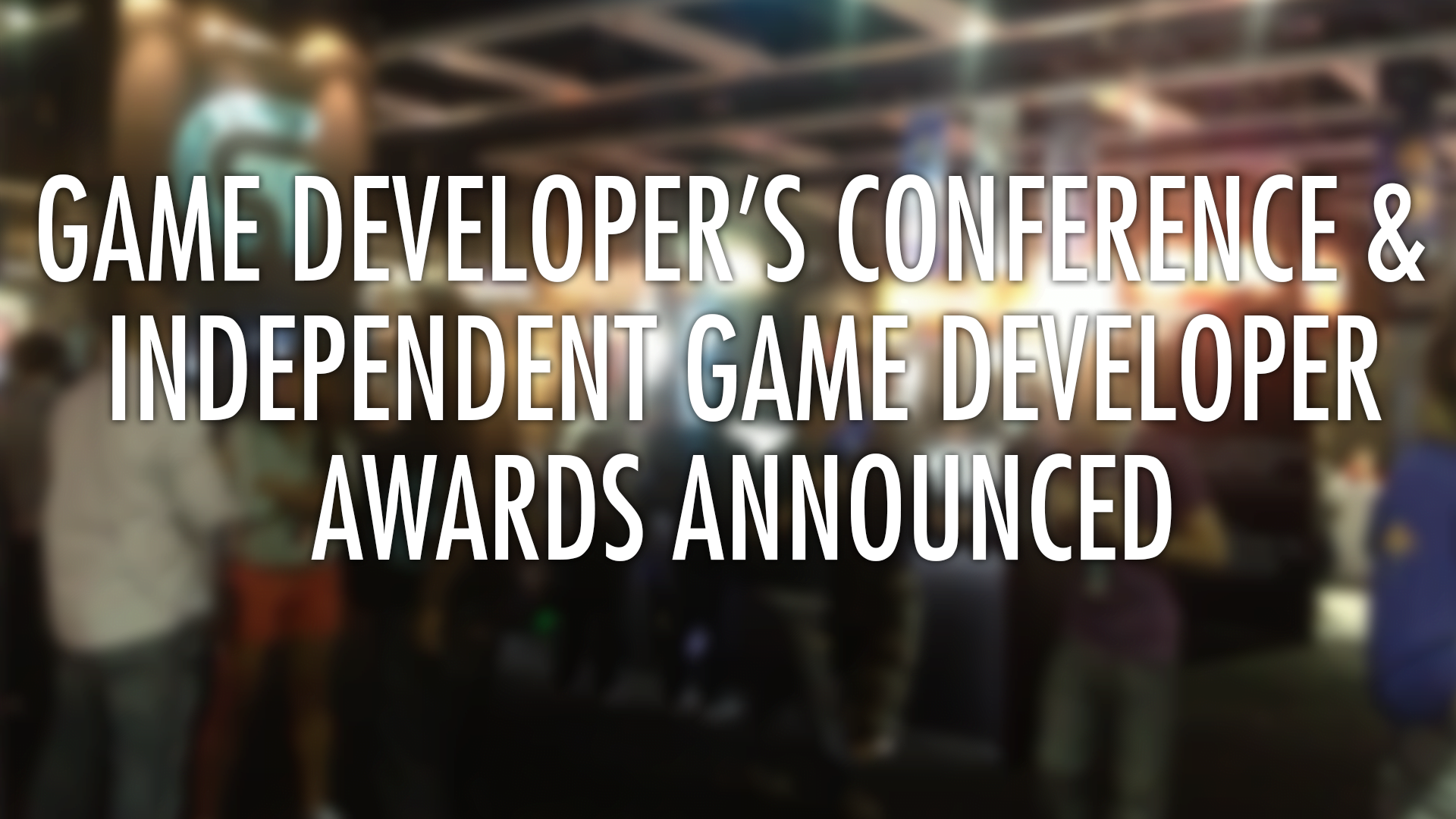 Photo of Game Developer's Conference & Independent Game Developer Awards Announced