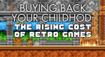 Buying Back Your Childhood The Rising Cost Of Retro Games
