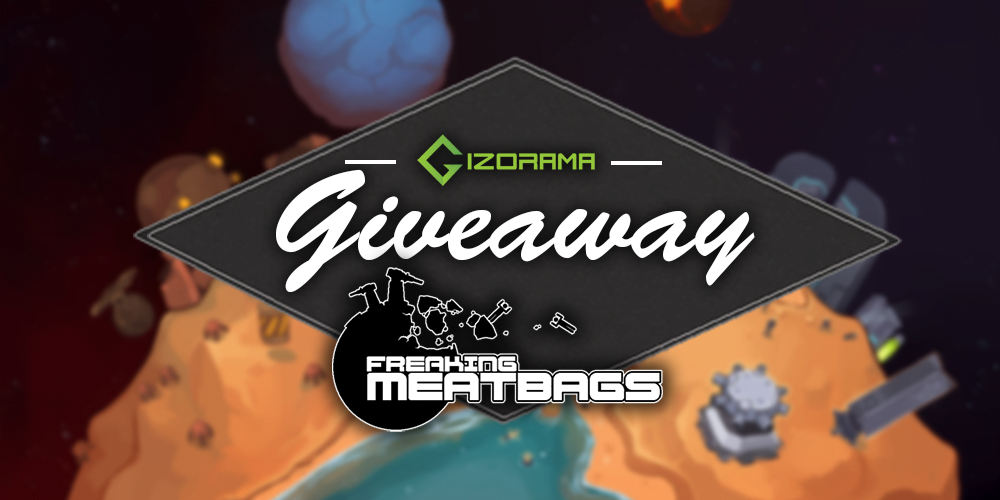 Photo of GIZORAMA Giveaway: Freaking Meatbags