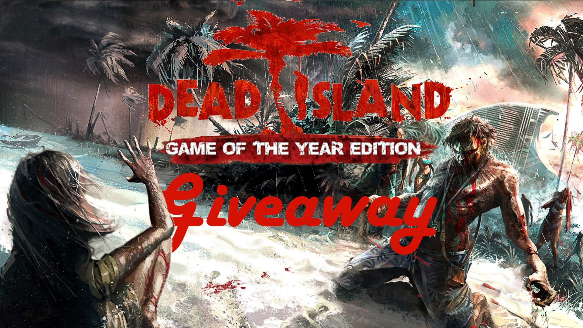 Photo of GIZORAMA Giveaway: Dead Island Game of the Year Edition
