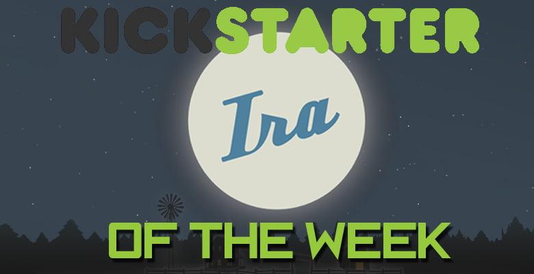 Photo of Kickstarter of the Week – Ira